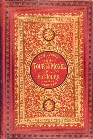 """Einband der französischen Originalausgabe von 1873. """"Le Tour du monde en quatre-vingts jours"""" von Jules Vernes."""